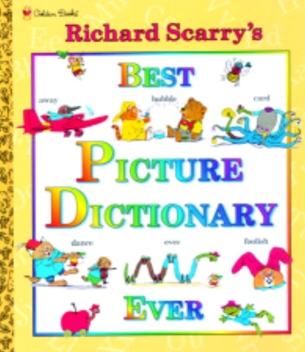 Richard Scarry's Best Picture Dictionary Ever By Scarry, Richard/ Scarry, Richard (ILT)